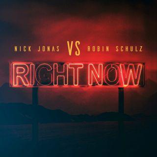 Nick Jonas - Right Now (feat. Robin Schulz) (Radio Date: 31-08-2018)