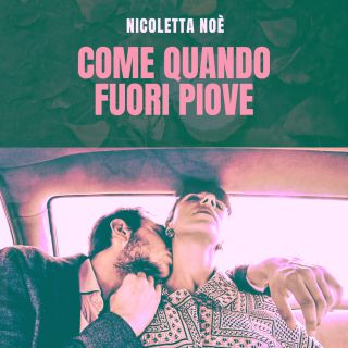 Nicoletta Noè - Come Quando Fuori Piove (Radio Date: 28-11-2019)