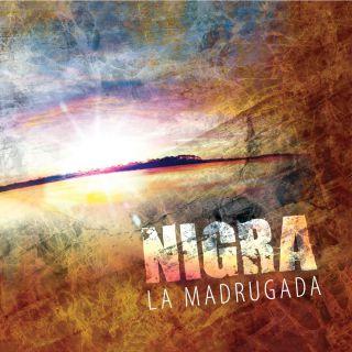 Nigra - La Madrugada (Radio Date: 18-03-2016)