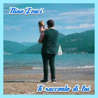 Nino Leuci - Ti Racconto Di Lui (Radio Date: 19-10-2020)