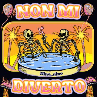 Nino_nino - Non mi diverto (Radio Date: 23-07-2021)