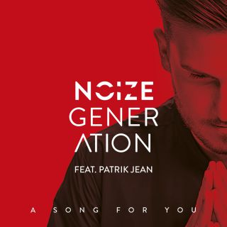 Noize Generation - A Song For You (feat. Patrik Jean) (Radio Date: 20-02-2015)
