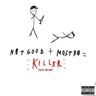Not Good - Killer (feat. Mostro) (Radio Date: 08-01-2021)