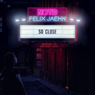 so close Notd, Felix Jaehn & Captain Cuts feat. Georgia Ku