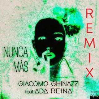 Giacomo Ghinazzi - Nunca Mas (feat. Ada Reina) (Remix) (Radio Date: 07-06-2019)