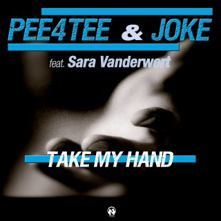 Pee4tee & Joke - Take My Hand (feat. Sara Vanderwert)