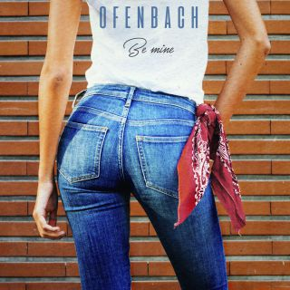 be mine Ofenbach