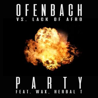 Ofenbach & Lack Of Afro - PARTY (feat. Wax and Herbal T) (Radio Date: 06-04-2018)