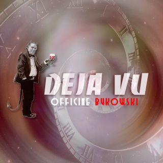 Deja-Vu, di Officine Bukowski
