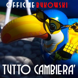 Officine Bukowski - Tutto Cambierà (Radio Date: 14-10-2020)