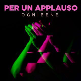 Ognibene - Per Un Applauso (Radio Date: 04-06-2021)