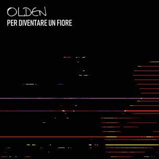 Olden - Per Diventare Un Fiore (Radio Date: 03-05-2021)