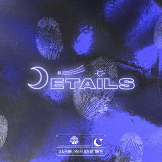 Oliver Heldens - Details (feat. Boy Matthews) (Radio Date: 29-05-2020)