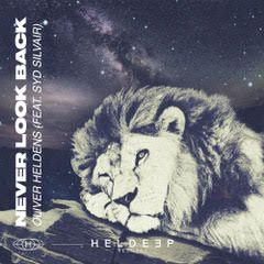 Oliver Heldens - Never Look Back (feat. Syd Silvair) (Radio Date: 30-04-2021)