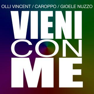 Olli Vincent, Caroppo, Gioele Nuzzo - Vieni con me (Radio Date: 15-06-2018)
