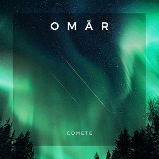 Omär - Comete (Radio Date: 30-04-2021)