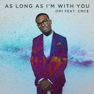 Omi - As Long As I'm With You (feat. CMC$) (Radio Date: 07-12-2018)