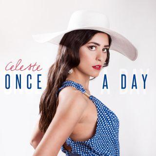 Celeste - Once a Day (Radio Date: 10-06-2016)