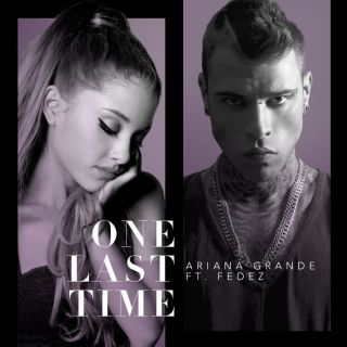 Ariana Grande - One Last Time (feat. Fedez) (Radio Date: 26-05-2015)