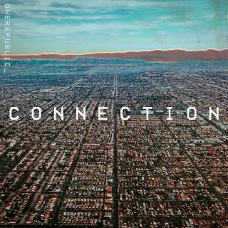 OneRepublic - Connection (Radio Date: 02-11-2018)