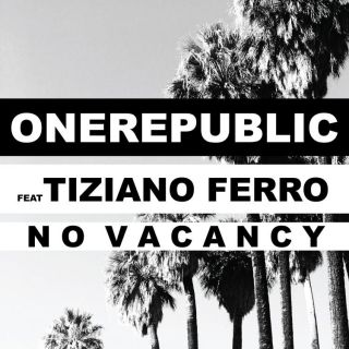Onerepublic - No Vacancy (feat. Tiziano Ferro) (Radio Date: 07-07-2017)