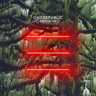 OneRepublic - Rescue Me (Radio Date: 07-06-2019)