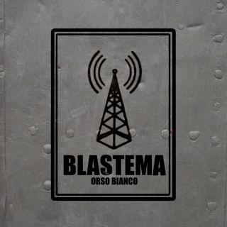 Blastema - Orso Bianco (Radio Date: 08-09-2015)