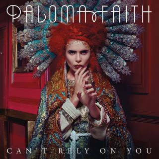 Paloma Faith - Can't Rely On You (Radio Date: 31-01-2014)