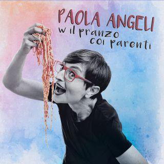 Paola Angeli - W il pranzo coi parenti (Radio Date: 14-05-2018)