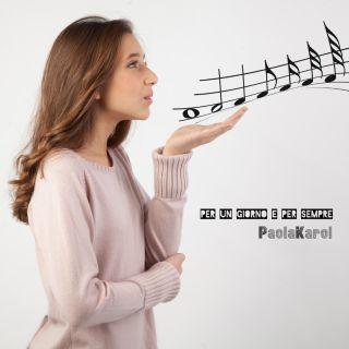 Paola Karol - Per un giorno e per sempre (Radio Date: 11-01-2019)