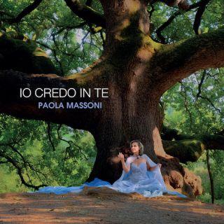Paola Massoni - Io Credo In Te (Radio Date: 09-11-2019)