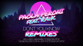 Paola Peroni - Don't You Know (feat. RAiK) (Remixes) (Radio Date: 07-06-2020)