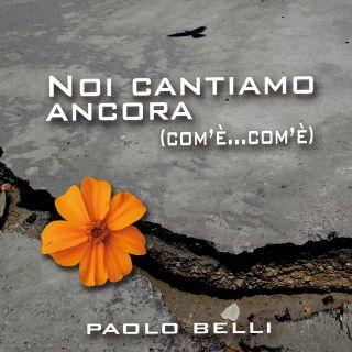 """Paolo Belli  - """"Noi cantiamo ancora (Com'è com'è)"""", la nuova canzone di Paolo Belli"""