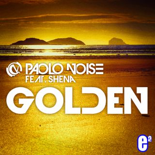 Paolo Noise - Golden (feat. Shena) (Radio Date: 21-11-2014)
