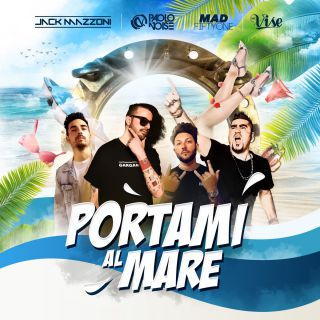Paolo Noise, Jack Mazzoni & Vise - Portami Al Mare (feat. Mad Fiftyone) (Radio Date: 18-06-2021)