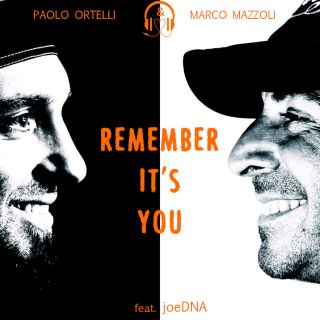 Paolo Ortelli & Marco Mazzoli - Remember It's You (feat. JoeDNA) (Radio Date: 27-10-2014)