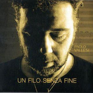 Paolo Vallesi - Un filo senza fine (Radio Date: 04-07-2017)