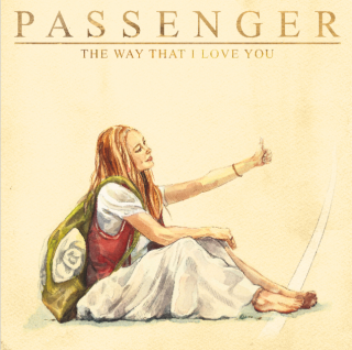Passenger - The Way That I Love You (Radio Date: 20-03-2020)