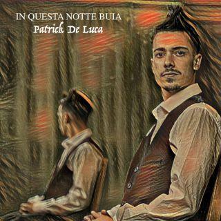 Patrick De Luca - In Questa Notte Buia (Radio Date: 11-06-2021)