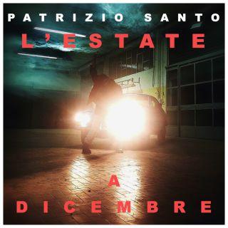 Patrizio Santo - L'estate A Dicembre (Radio Date: 06-12-2019)