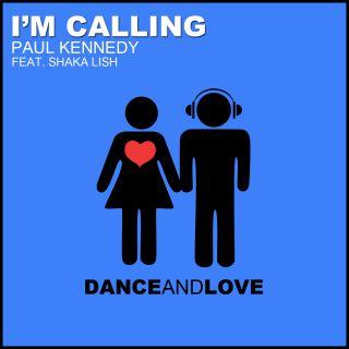 Paul Kennedy And Shaka Lish - I'm Calling (Happy Track) (Radio Date: 15-11-2013)