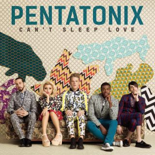 Pentatonix - Can't Sleep Love (Radio Date: 18-09-2015)