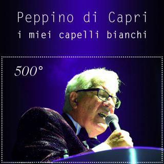 Peppino Di Capri - Cinquecentesima canzone
