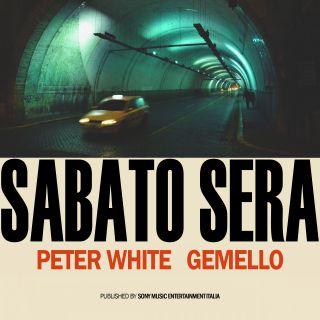 Peter White - Sabato Sera (feat. Gemello) (Radio Date: 05-06-2020)