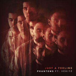 Phantoms - Just a Feeling (feat. Vérité) (Radio Date: 17-11-2017)