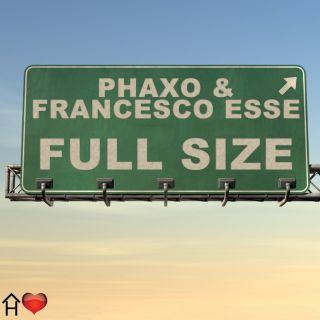 """Phaxo & Francesco Esse - """"Full Size"""" (Radio Date: Venerdi 25 Novembre 2011)"""