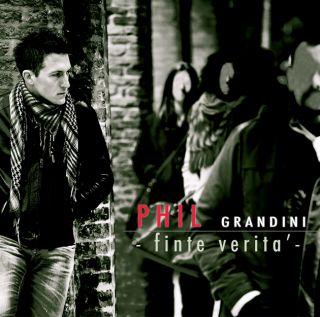 Phil Grandini - Finte verità (Radio Date: 24-05-2013)