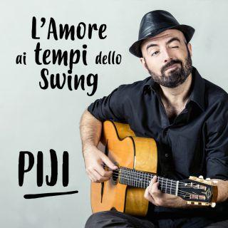 Piji - L'amore ai tempi dello swing (Radio Date: 12-05-2017)