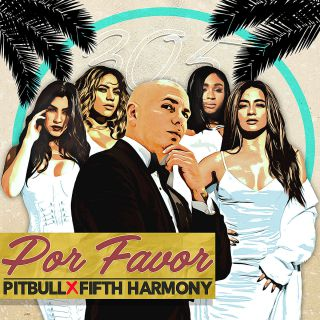 Pitbull & Fifth Harmony - Por Favor (Radio Date: 01-12-2017)