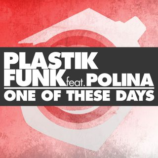 Plastik Funk - One of These Days (feat. Polina)